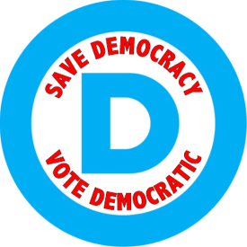SAVE DEMOCRACY/VOTE DEMOCRATIC