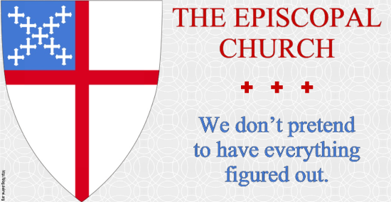 The Episcopal Church: We don¹t pretend to have everything figured out.