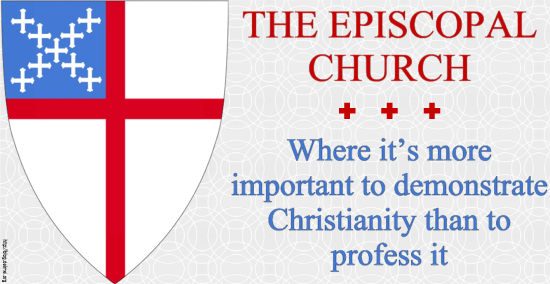The Episcopal Church: Where it's more important to demonstrate Christianity than to profess it