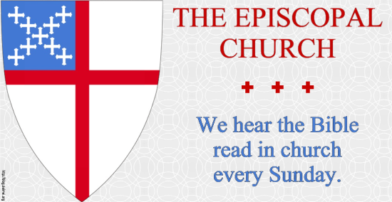 The Episcopal Church: We hear the Bible read in church every Sunday.