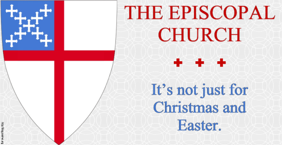 The Episcopal Church: It's not just for Christmas and Easter.