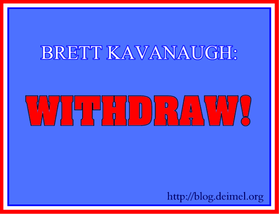 Kavanaugh: Withdraw!